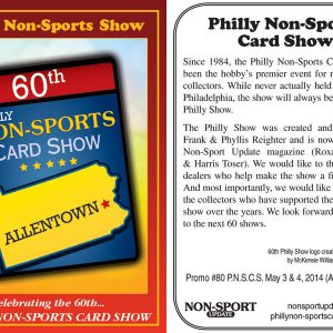 #80 Celebrating The 60th Philly Non-Sports Card Show