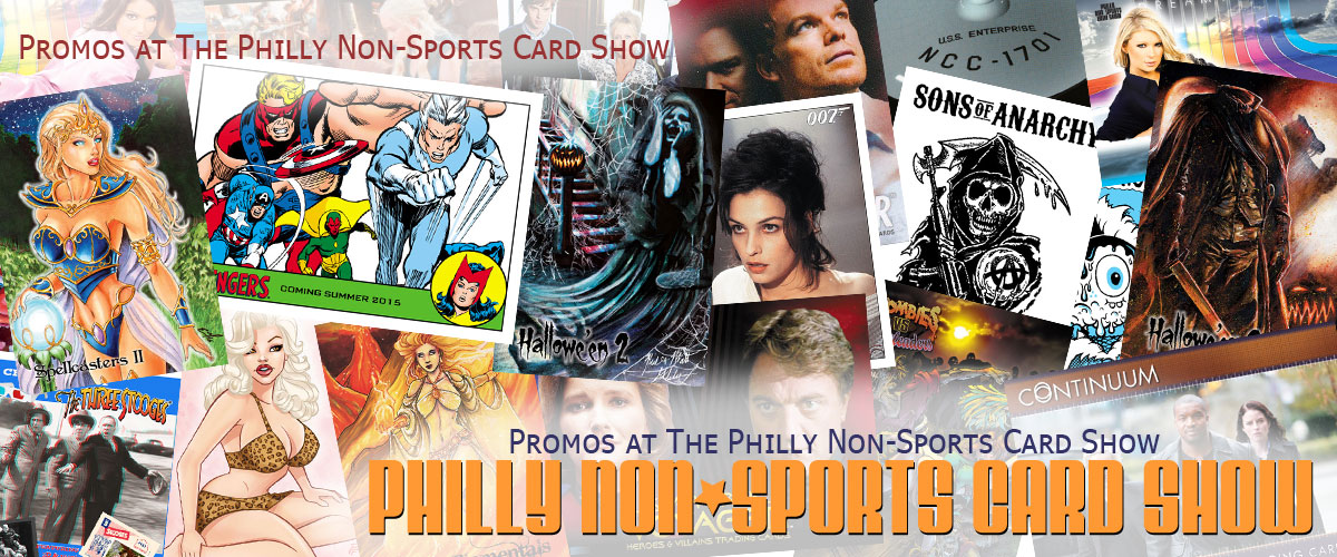 Promos at the Philly Non-Sports Card Show