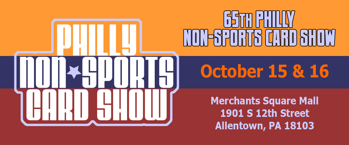 65th Philly Non-Sports Card Show
