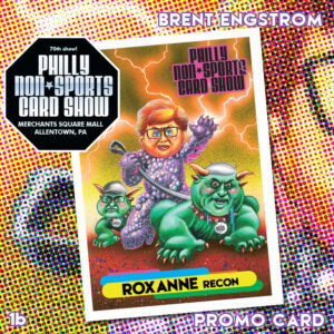 ROXANNE recon 1b (Philly Non-Sports Card Show.; art by Brent Engstrom; promo packs)