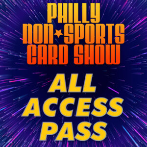 Philly Non-Sports Card Show All Access Pass