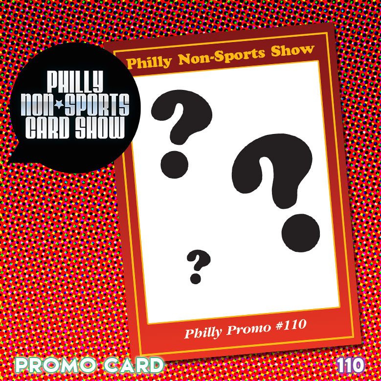 Philly Non-Sports Card Show Promo 110